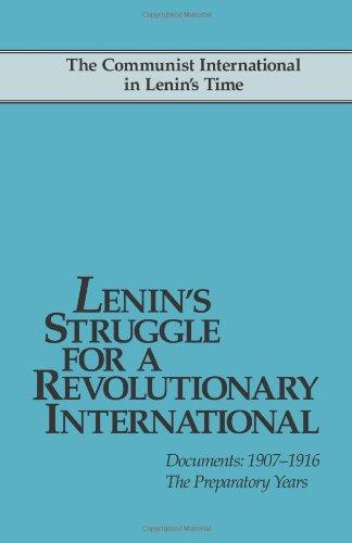 Lenin's Struggle for a Revolutionary International: The Communist International in Lenin's Time. Documents: 1907-1916. The Preparatory Years por John Riddell