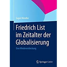 Friedrich List Im Zeitalter Der Globalisierung: Eine Wiederentdeckung by Eugen Wendler (2014-07-21)