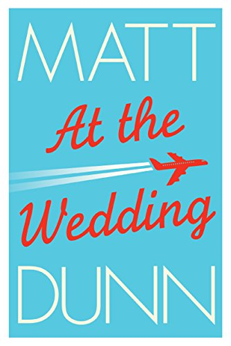 At the Wedding (English Edition) por Matt Dunn