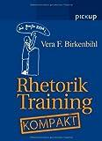 Rhetorik-Training Kompakt von Vera F. Birkenbihl (21. Februar 2008) Broschiert