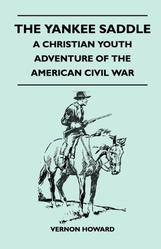 The Yankee Saddle - A Christian Youth Adventure of the American Civil War