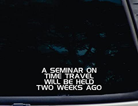 A Seminar on Time Travel will be held 2 WEEKS AGO - 8