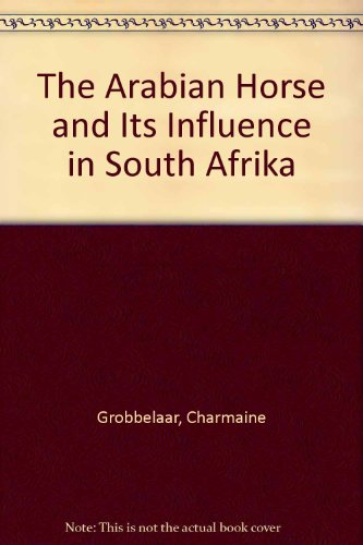 The Arabian Horse and Its Influence in South Afrika
