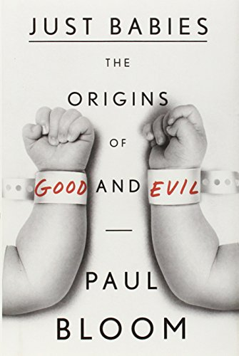Just Babies: The Origins of Good and Evil