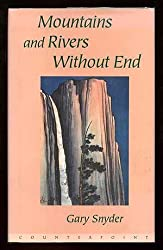 Mountains and Rivers Without End by Gary Snyder (1996-10-02)