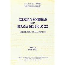 Iglesia y sociedad en la España del siglo XX. Catolicismo social (1909-1940). Tomo II (19018-1920)