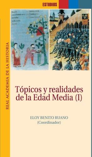 Tópicos Y Realidades De La Edad Media I (Estudios.) por Real Academia De La Historia