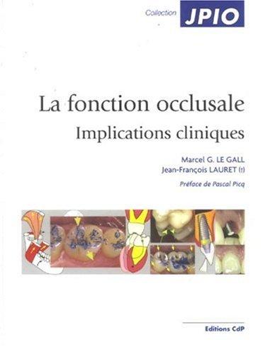 La fonction occlusale : Implications cliniques