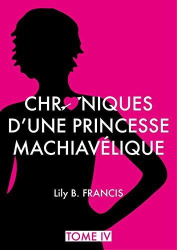 Chroniques d'une princesse machiavélique - Tome 4: Hiraeth