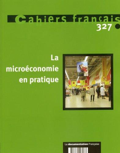 La microéconomie en pratique (Cahiers français n.327) par Benoit Ferrandon