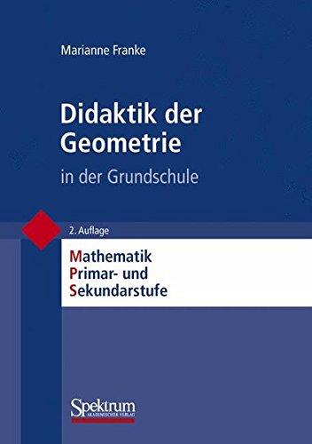 Didaktik der Geometrie: In der Grundschule (Mathematik Primarstufe und Sekundarstufe I + II) (German Edition)