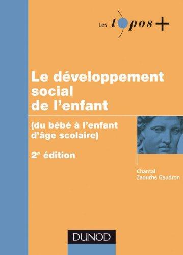 Le développement social de l'enfant - Du bébé à l'enfant d'âge scolaire par Chantal Zaouche Gaudron