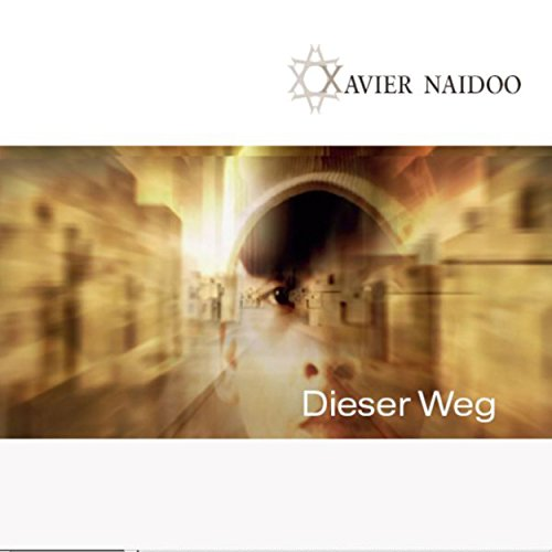 Xavier Naidoo - Dieser Weg (MP3-Download)