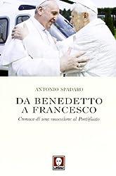 Da Benedetto a Francesco. Cronaca di una successione al Pontificato