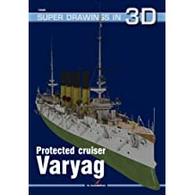 Protected Cruiser Varyag (Super Drawings in 3d, Band 8)