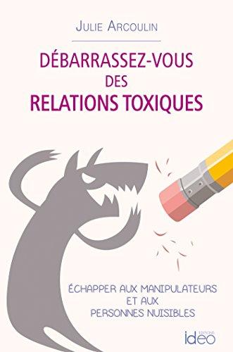 Débarrassez-vous des relations toxiques