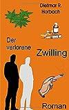 Der verlorene Zwilling: Roman