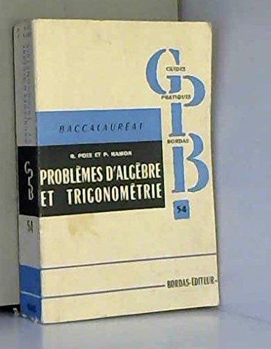 Problemes d'algebre et de trigonometrie par Poix R. Hamon P.