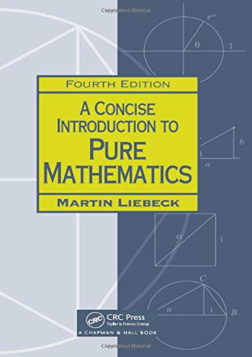 A Concise Introduction to Pure Mathematics (Chapman Hall/Crc Mathematics) por Martin Liebeck