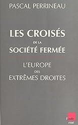 Les croisés de la société fermée : l'Europe des extrêmes droites