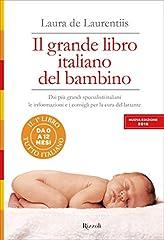 Idea Regalo - Il grande libro italiano del bambino: Dai più grandi specialisti italiani le informazioni e i consigli per la cura del lattante