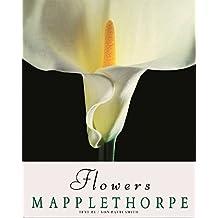 Robert Mapplethorpe: Flowers by Patti Smith (2014-05-12)