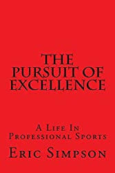 The Pursuit Of Excellence: A Life In Professional Sports: Volume 3