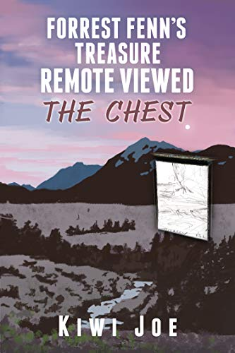 Forrest Fenn's Treasure Remote Viewed: The Chest (English Edition)