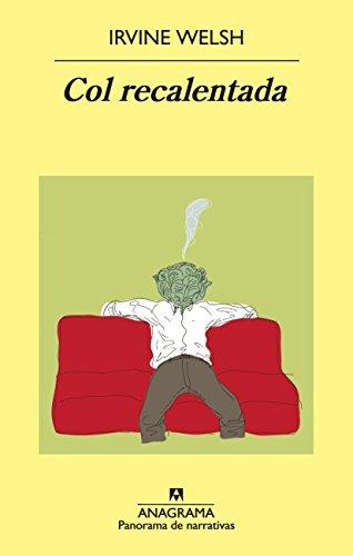 Col recalentada: Relatos de degeneración química (Panorama de narrativas)