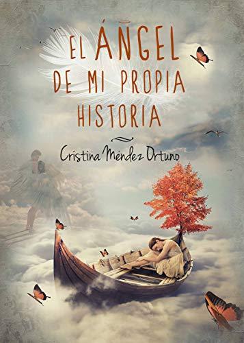 El Ángel de mi propia historia eBook: Méndez Ortuño, Cristina ...