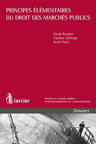 Principes élémentaires du droit des marchés publics par Caroline Delforge