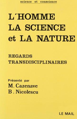 L'HOMME LA SCIENCE ET LA NATURE. Regards transdisciplinaires par Michel Cazenave