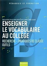 Enseigner le vocabulaire au collège : Recherche, pratiques de classe, outils