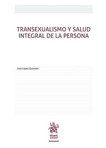 Transexualismo y Salud Integral de la Persona (Manuales de Derecho Civil y Mercantil)