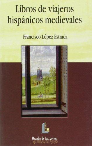 Libros De Viajeros Hispanicos Medievales/ Books of Medieval Hispanic travelers