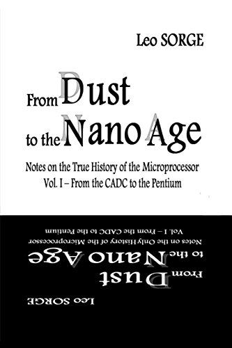 from-dust-to-the-nanoage-notes-on-the-true-history-of-the-microprocessor-vol-1-from-the-cadc-to-the-