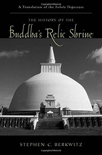 The History of the Buddha's Relic Shrine: A Translation of the Sinhala Thūpava.MSA: A Translation of the Sinhala Th=upava.Msa (Aar Texts And Translations)