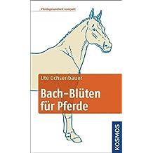 Bach-Blüten für Pferde kompakt