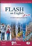 Flash on english all in one. Student's book-Workbook-Flip book. Per le Scuole superiori. Con CD Audio. Con CD-ROM. Con espansione online