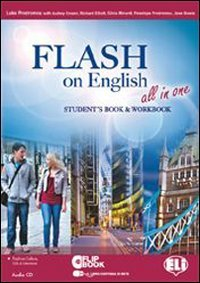 Flash on english all in one. Student's book-Workbook-Flip book. Per le Scuole superiori. Con CD Audio. Con CD-ROM. Con espansione online