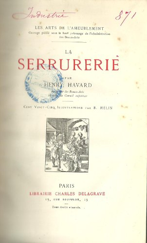 LA SERRURERIE par Henry HAVARD // collection