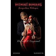 Without Borders - Grenzenloses Verlangen: Clarissa & Raymond (Grenzenlos-Reihe 1)