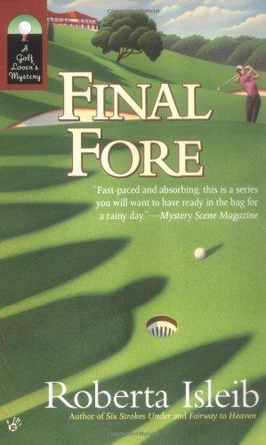 Final Fore (Golf Lover's Mysteries) by Roberta Isleib (2006-03-07) par Roberta Isleib