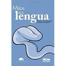 Mitos del la lengua (Colección Mitos)
