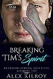 Breaking Tim's Spirit: An Extreme Femdom, Foot Fetish & Slavery Tale. (English Edition)