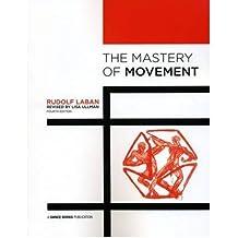 [(The Mastery of Movement)] [Author: Rudolf Laban] published on (July, 2011)