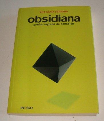 Descargar Libro Obsidiana - piedra sagrada de sanacion de Ana Silvia Serrano Osornio