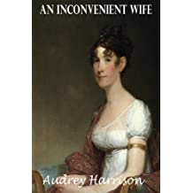 An Inconvenient Wife: Book two of The Inconvenient Trilogy (Volume 2) by Audrey Harrison (2015-08-13)