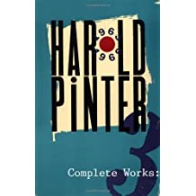 Complete Works, Volume III (Complete Works #3) [ COMPLETE WORKS, VOLUME III (COMPLETE WORKS #3) ] by Pinter, Harold (Author ) on Jan-13-1994 Paperback