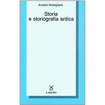 Storia E Storiografia Antica